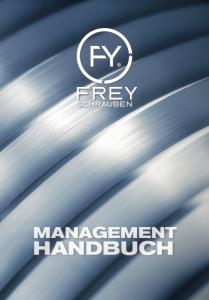 Managemanthandbuch Frey Schrauben